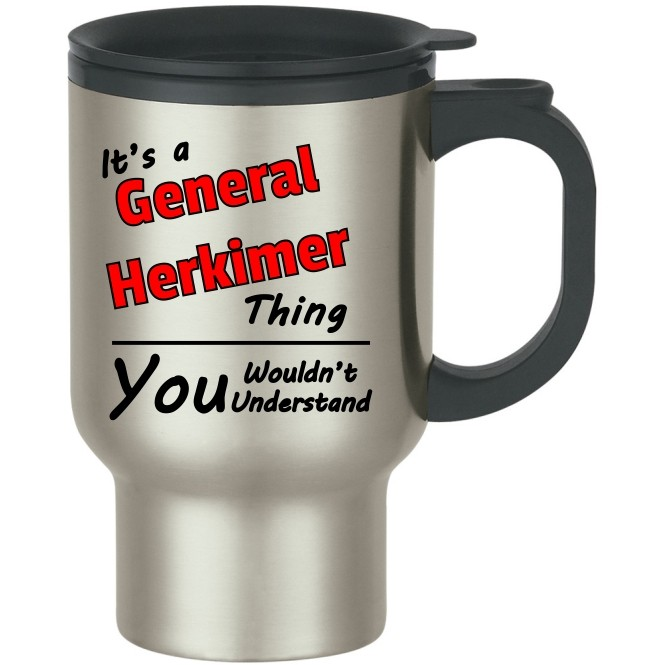It's A General Herkimer Thing Stainless Steel Travel Mug